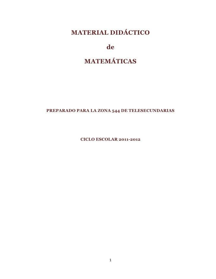 MATERIAL DIDÁCTICO                     de             MATEMÁTICASPREPARADO PARA LA ZONA 544 DE TELESECUNDARIAS           C...