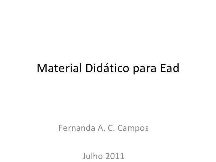 Material Didático para Ead Fernanda A. C. Campos Julho 2011
