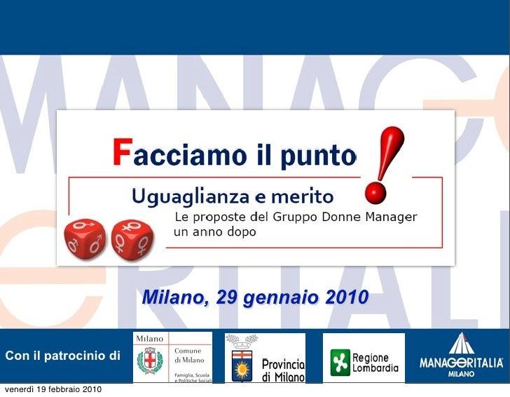 Milano, 29 gennaio 2010  Con il patrocinio di  venerdì 19 febbraio 2010