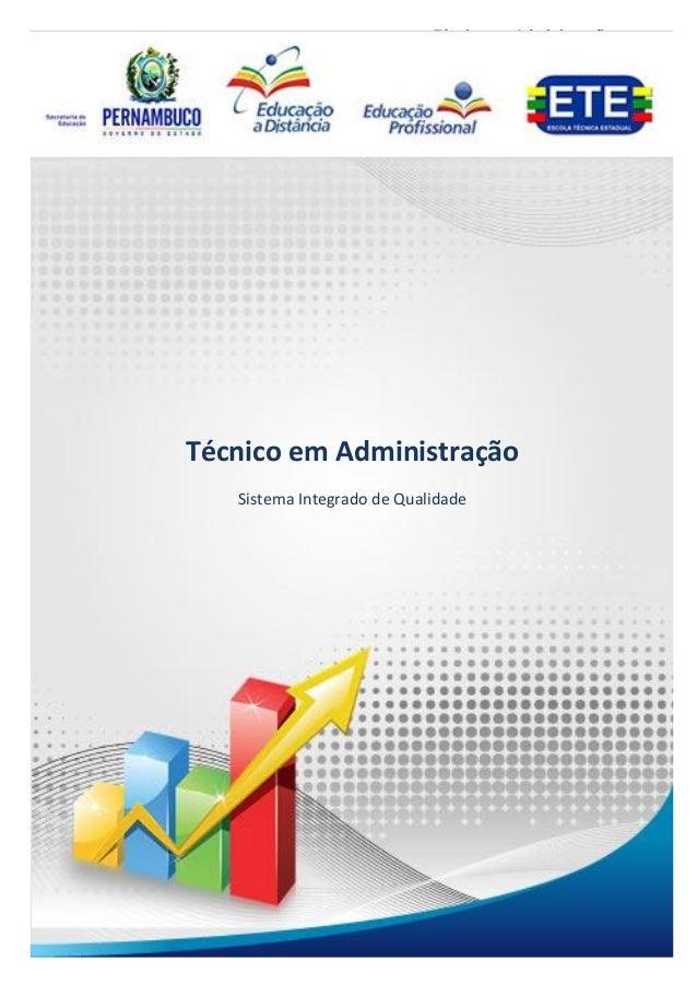 1Técnico em AdministraçãoSistema Integrado da QualidadeTécnico em AdministraçãoSistema Integrado de Qualidade