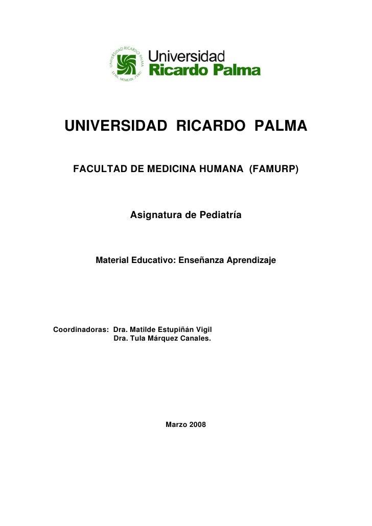UNIVERSIDAD RICARDO PALMA       FACULTAD DE MEDICINA HUMANA (FAMURP)                        Asignatura de Pediatría       ...