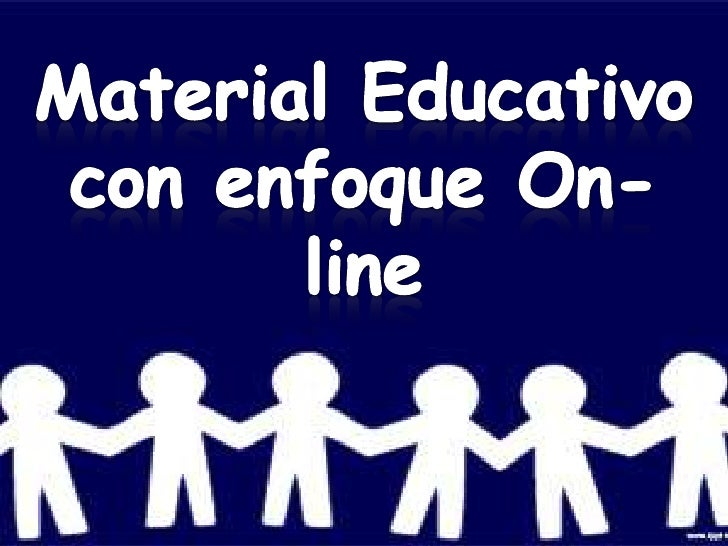 Material educativo con enfoque on-line