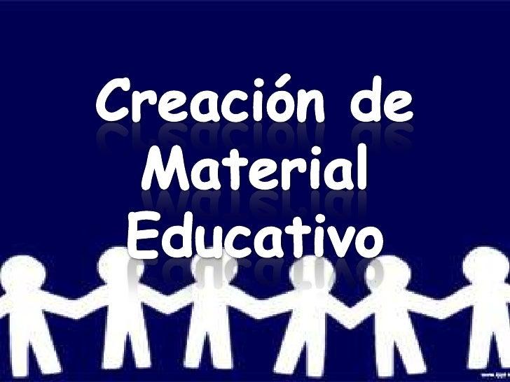 Creación de Material Educativo <br />