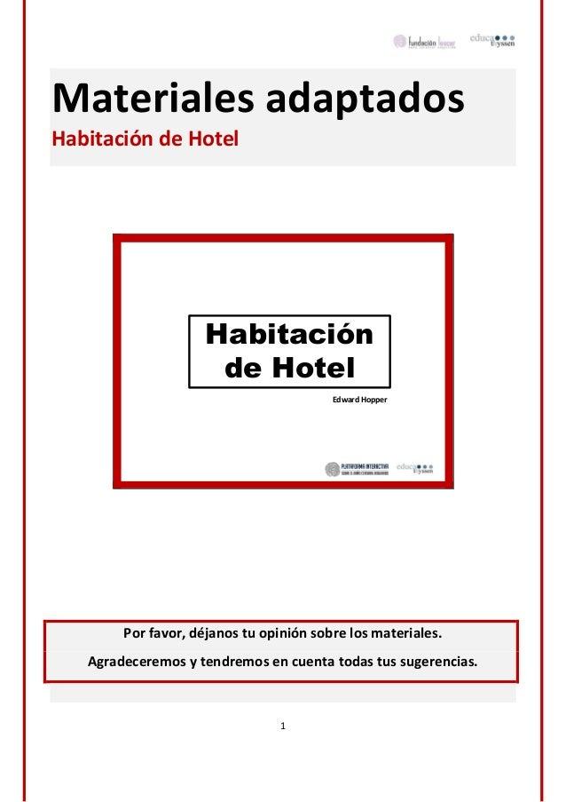 1 Materiales adaptados Habitación de Hotel Habitación de Hotel Edward Hopper Por favor, déjanos tu opinión sobre los mater...