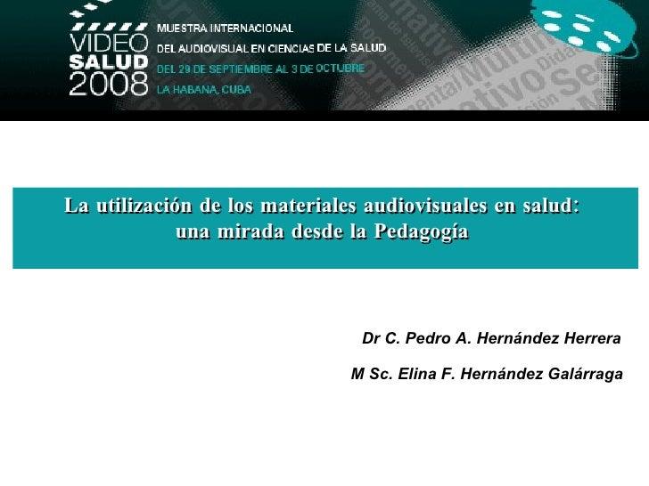 La utilización de los materiales audiovisuales en salud:              una mirada desde la Pedagogía                       ...
