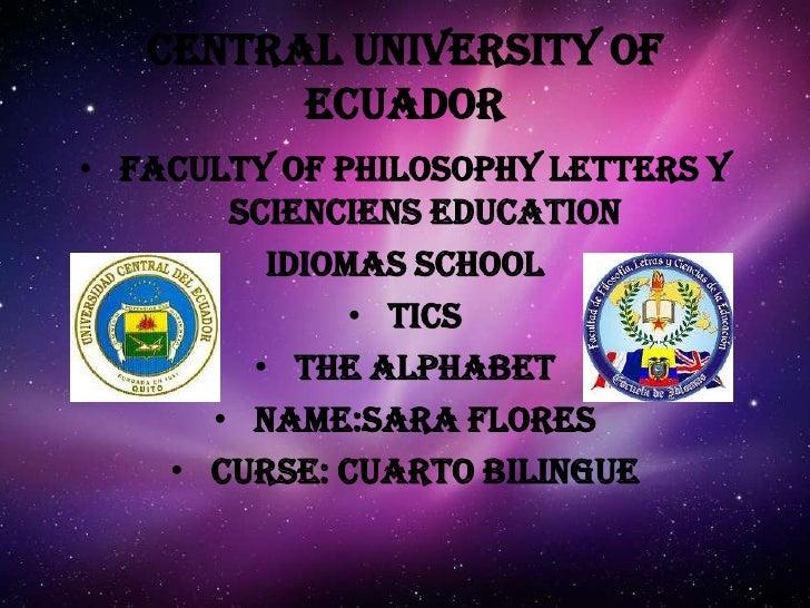 CENTRAL UNIVERSITY OF         ECUADOR• FACULTY OF PHILOSOPHY LETTERS Y       SCIENCIENS EDUCATION         IDIOMAS SCHOOL  ...