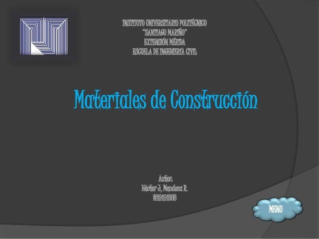 """INSTITUTO UNIVERSITARIO POLITÉCNICO """"SANTIAGO MARIÑO"""" EXTENSIÓN MÉRIDA ESCUELA DE INGENIERÍA CIVIL Materiales de Construcc..."""