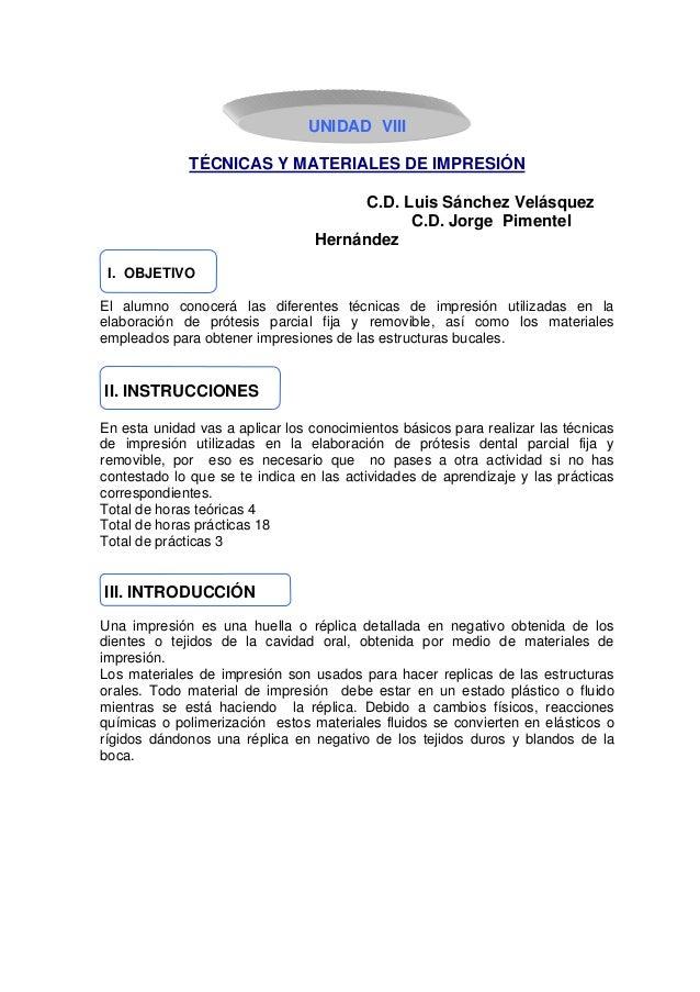 UNIDAD VIII              TÉCNICAS Y MATERIALES DE IMPRESIÓN                                       C.D. Luis Sánchez Velásq...