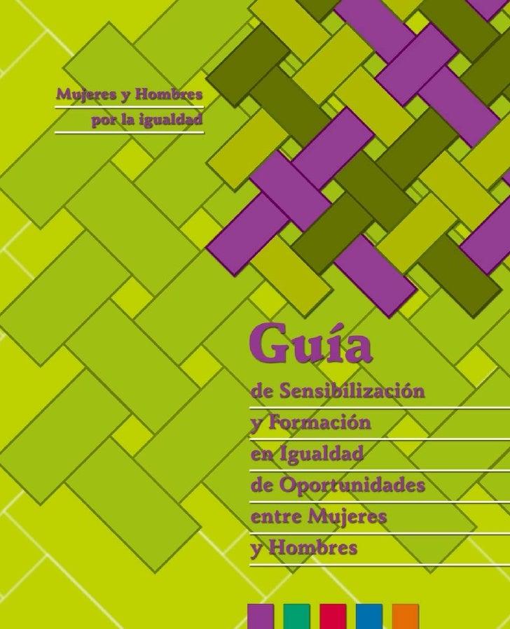 Guía de Sensibilización y Formación en Igualdad de Oportunidades entre Mujeres y Hombres