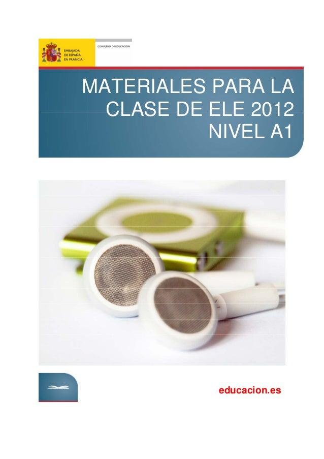 MATERIALES PARA LA  CLASE DE ELE 2012  NIVEL A1  educacion.es