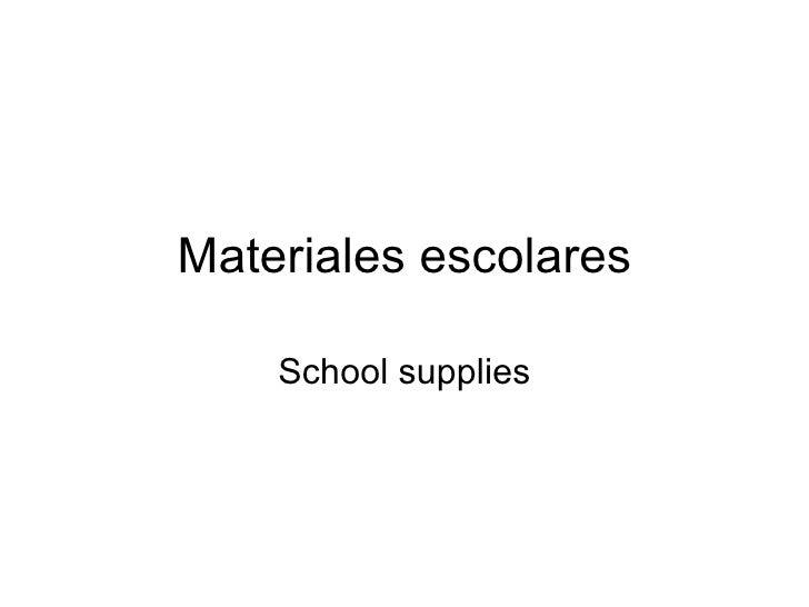 Materiales escolares    School supplies