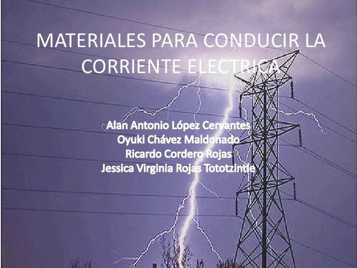 Materiales para conducir la corriente electrica