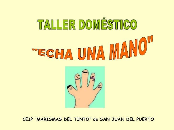 "TALLER DOMÉSTICO ""ECHA UNA MANO"" CEIP ""MARISMAS DEL TINTO"" de SAN JUAN DEL PUERTO"