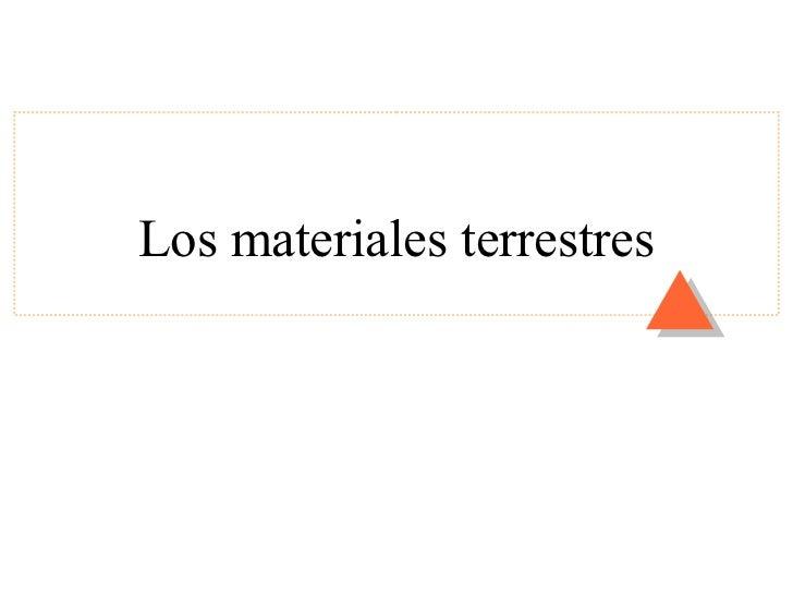 Los materiales terrestres