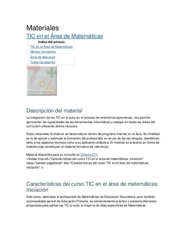 Materiales TIC en el Área de Matemáticas Índice del artículo TIC en el Área de Matemáticas Medios necesarios Zona de desca...