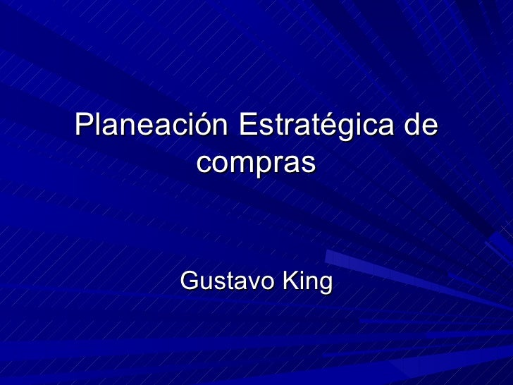 Planeación Estratégica de compras Gustavo King