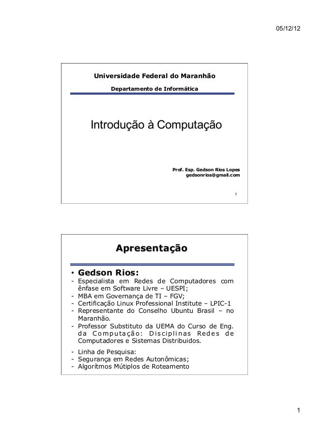 05/12/12       Universidade Federal do Maranhão             Departamento de Informática      Introdução à Computação      ...