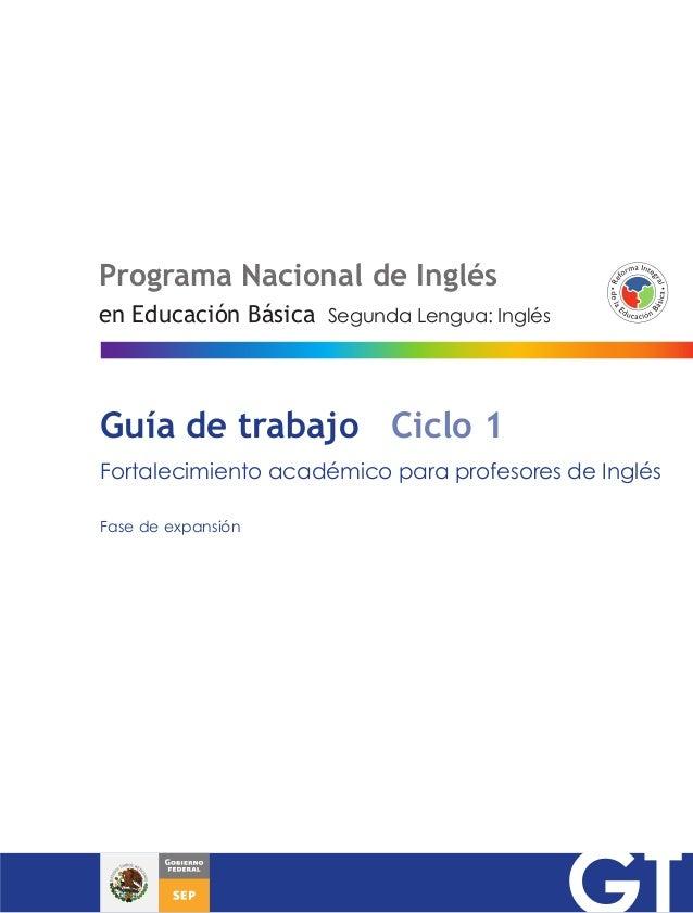 Programa Nacional de Inglés Segunda Lengua: Inglésen Educación Básica Guía de trabajo Ciclo 1 Fortalecimiento académico pa...