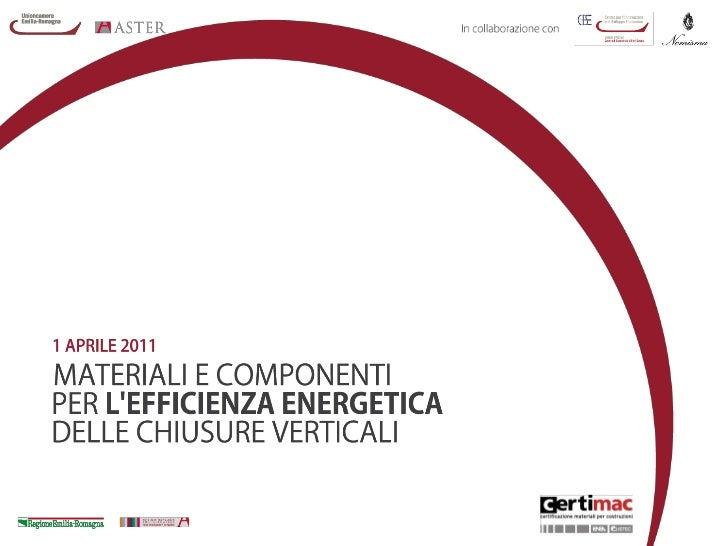 Materiali per l'efficienza energetica delle chiusure verticali