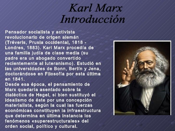 Karl Marx Introducción Pensador socialista y activista revolucionario de origen alemán (Tréveris, Prusia occidental, 1818 ...