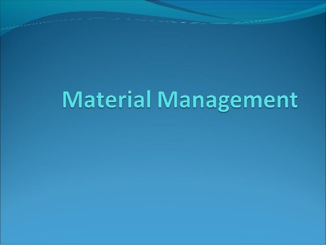 Definition Material management is the planning , directing , controlling and coordinating those activities which are conc...