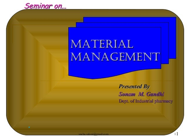 Seminar on…              MATERIAL              MANAGEMENT                                       Presented By              ...