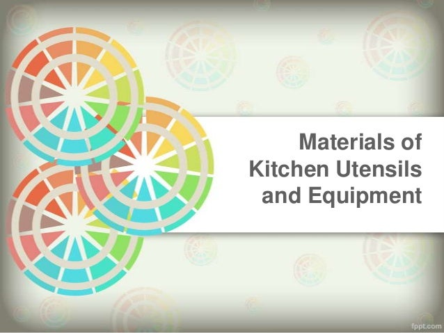 Materials of Kitchen Utensils and Equipment
