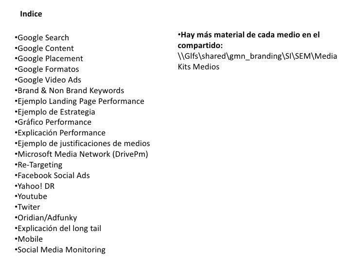 Indice<br /><ul><li>Hay más material de cada medio en el compartido: lfssharedgmn_brandingSISEMMedia Kits Medios