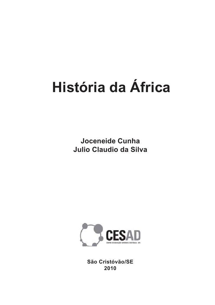 História da África     Joceneide Cunha   Julio Claudio da Silva       São Cristóvão/SE             2010