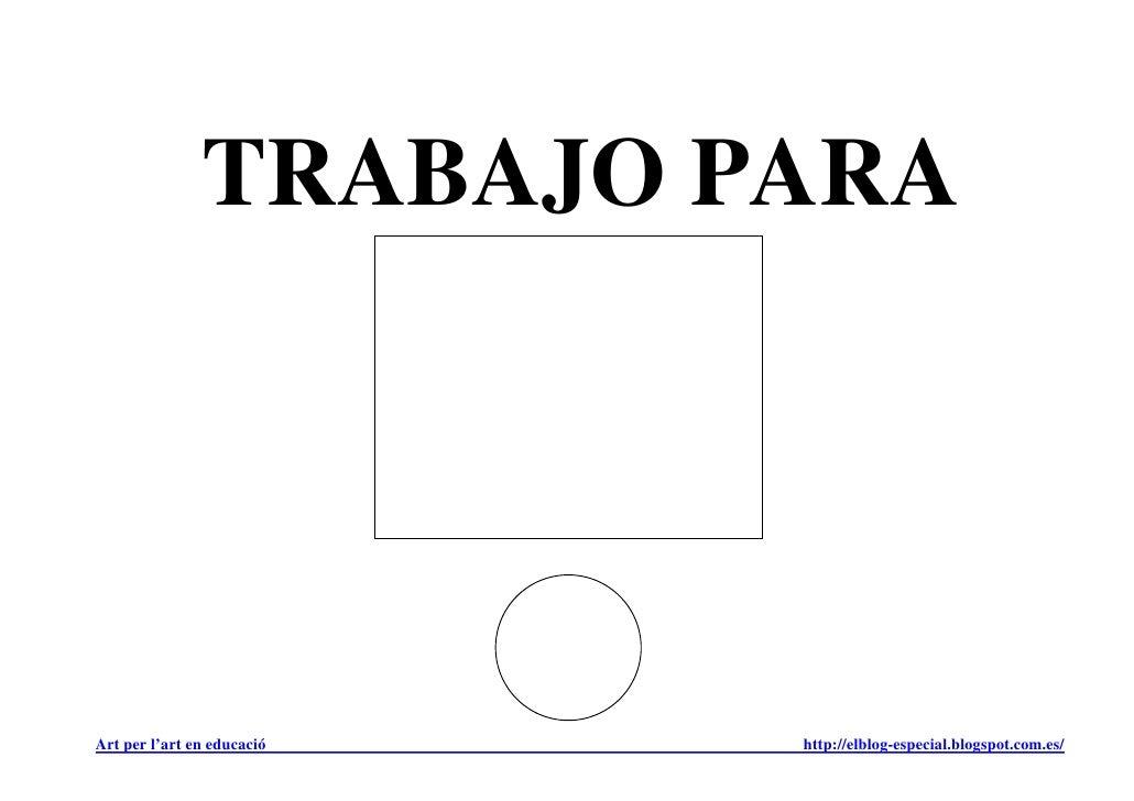 TRABAJO PARAArt per l'art en educació   http://elblog-especial.blogspot.com.es/