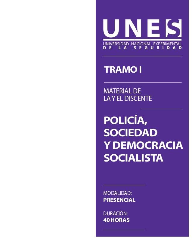 Policía,sociedadydemocraciasocialistaMATERIAL DELAY EL DISCENTETramoIModalidad:presencialDuración:40horas