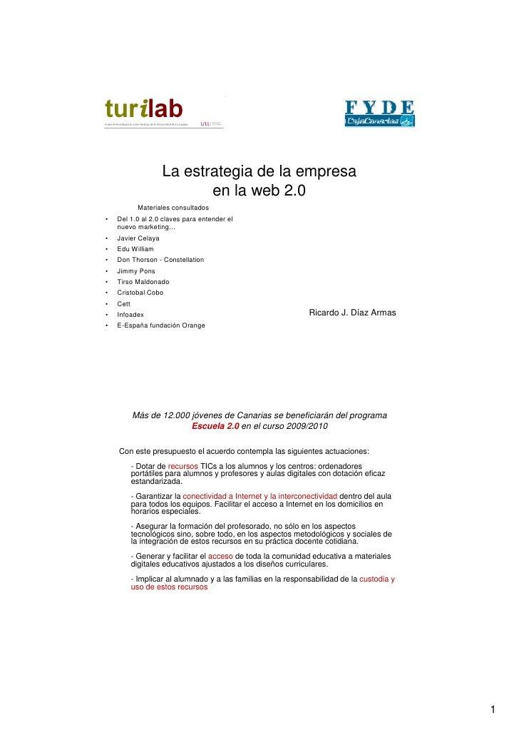 La estrategia de la empresa                            en la web 2.0              Materiales consultados •   Del 1.0 al 2....