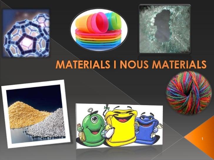 MATERIALS I NOUS MATERIALS<br />1<br />