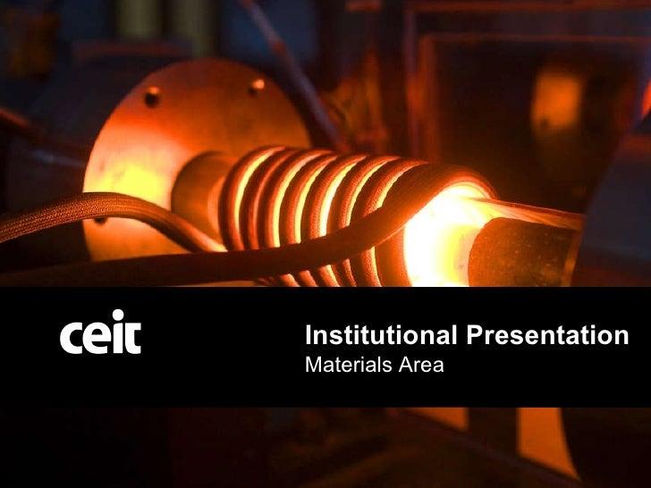 CEIT Institutional Presentation (for Materials Area)