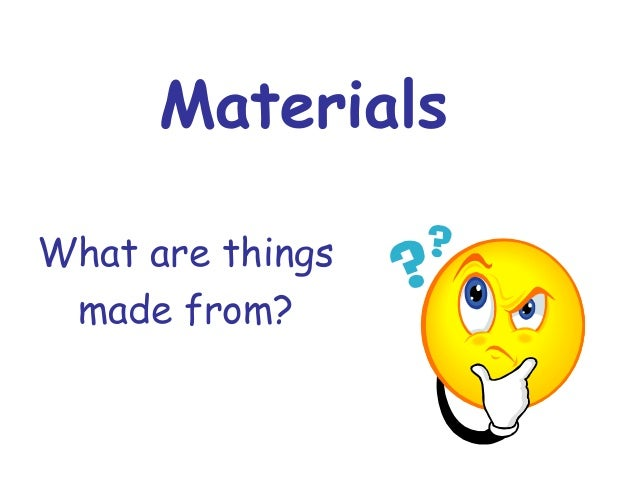 Materials for Waste material things