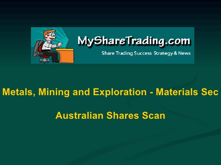 Metals, Mining and Exploration - Materials Sector - Australian Shares Scan