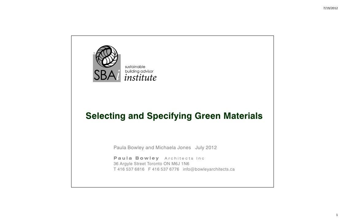 7/19/2012Selecting and Specifying Green Materials      Paula Bowley and Michaela Jones July 2012      Paula Bowley Archite...