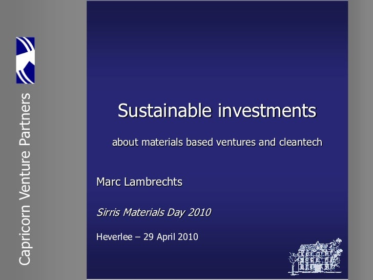 Sirris Materials Day 2010 - Sustainable investments - Capricorn venture partners