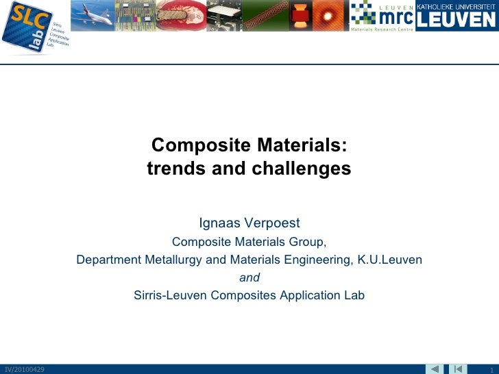 Sirris Materials Day 2010 K.U.Leuven - SLC - Compostie materials, trends and challenges