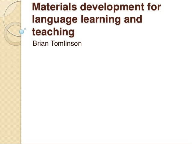 Materials development forlanguage learning andteachingBrian Tomlinson
