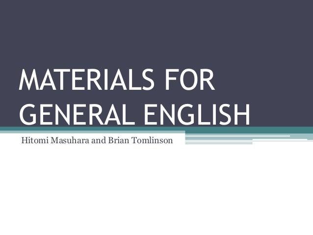 MATERIALS FORGENERAL ENGLISHHitomi Masuhara and Brian Tomlinson