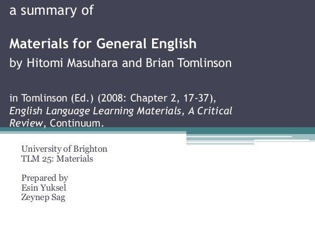 a summary ofMaterials for General Englishby Hitomi Masuhara and Brian Tomlinsonin Tomlinson (Ed.) (2008: Chapter 2, 17-37)...