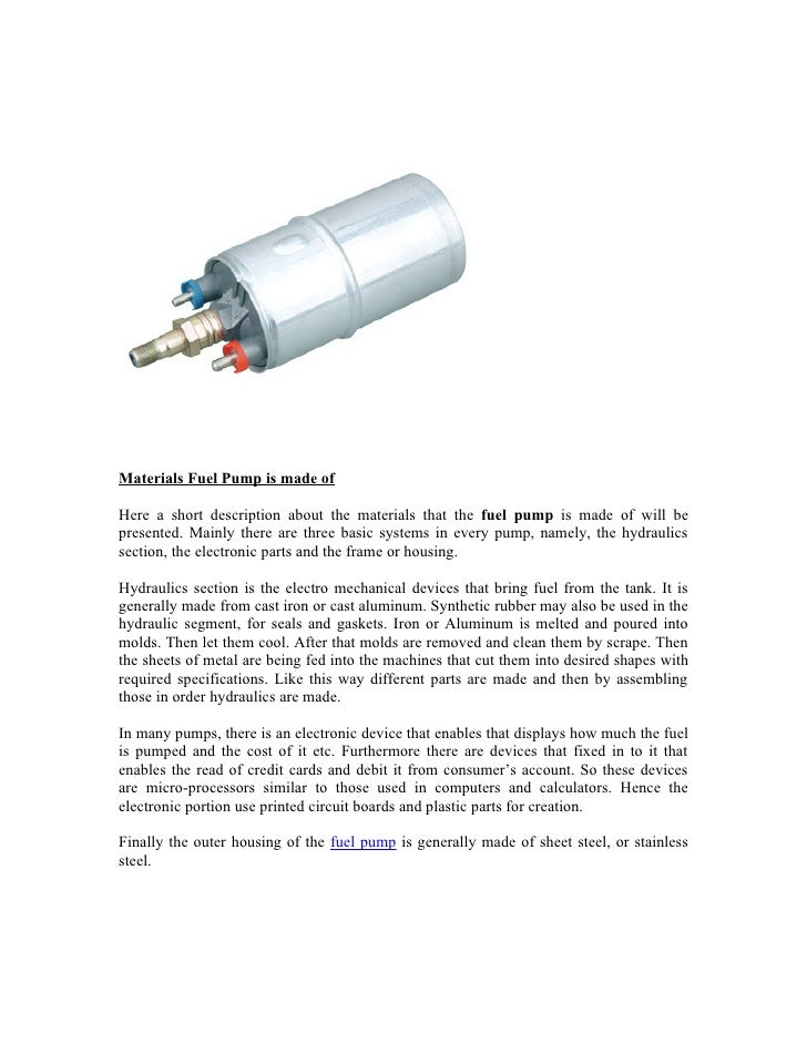 Materials Fuel Pump is made ofHere a short description about the materials that the fuel pump is made of will bepresented....