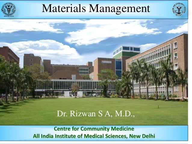 Materials Management  Dr. Rizwan S A, M.D.,