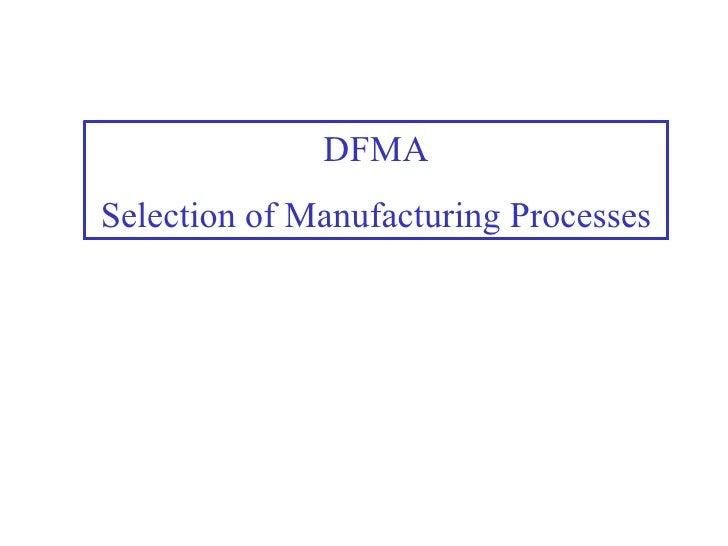 DFMA Selection of Manufacturing Processes