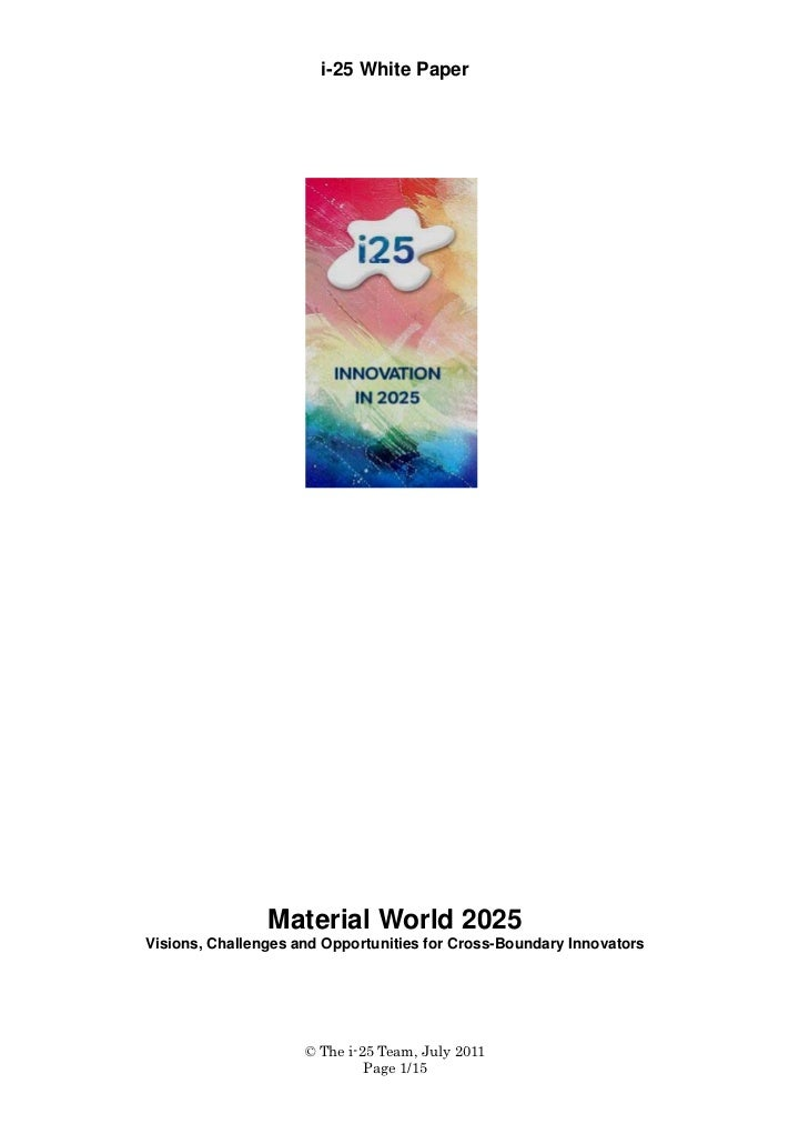 i-25 White Paper                Material World 2025Visions, Challenges and Opportunities for Cross-Boundary Innovators    ...