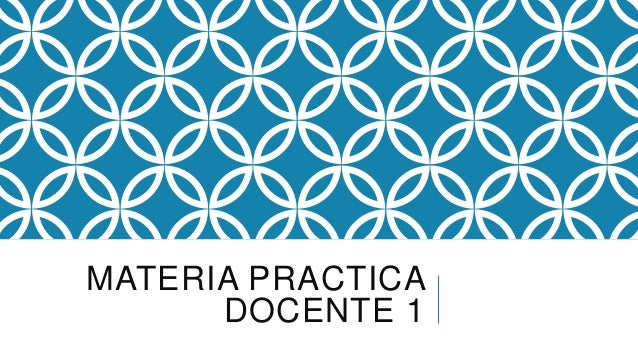 MATERIA PRACTICA DOCENTE 1