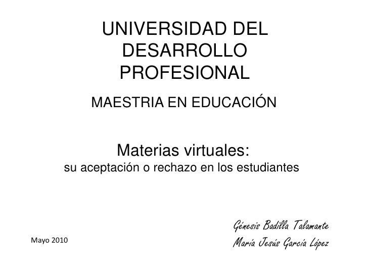 UNIVERSIDAD DEL                 DESARROLLO                PROFESIONAL             MAESTRIA EN EDUCACIÓN                   ...