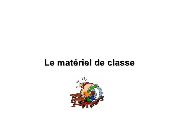 Le matériel de classe
