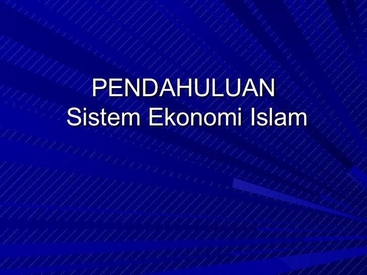 PENDAHULUANSistem Ekonomi Islam